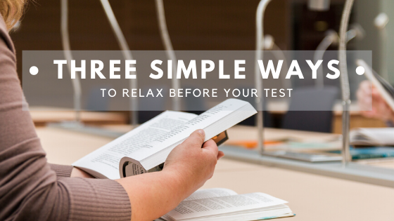 3 Simple Ways to Relax Before Your Test