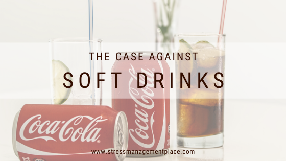 The Case Against Soft Drinks