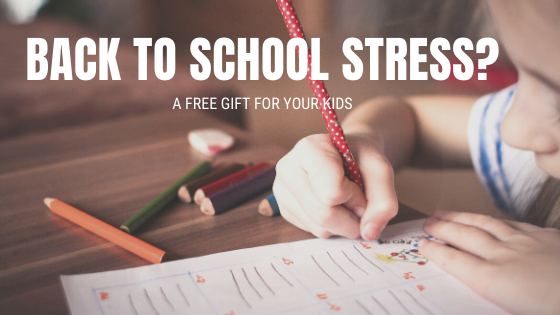Back to School Stress? Here's a free gift for your kids